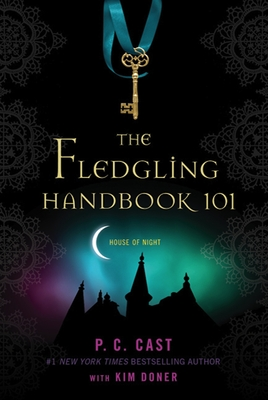 The Fledgling Handbook 101 - Cast, P C, and Doner, Kim, and Doner