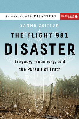 The Flight 981 Disaster: Tragedy, Treachery, and the Pursuit of Truth - Chittum, Samme