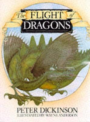 The Flight of Dragons - Dickinson, Peter