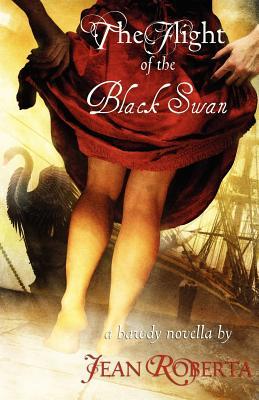The Flight of the Black Swan: A Bawdy Novella - Roberta, Jean