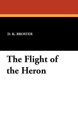 The Flight of the Heron - Broster, D K