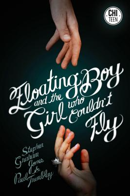 The Floating Boy and the Girl Who Couldn't Fly - Tremblay, Paul, and Jones, Stephen Graham