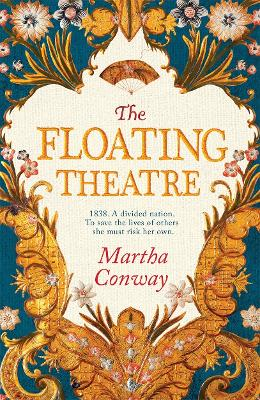 The Floating Theatre: Be swept away by this captivating tale of courage and redemption - Conway, Martha