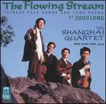 The Flowing Stream: Chinese Folk Songs and Tone Poems by Zhou Long