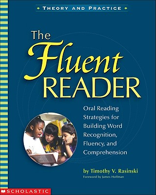 The Fluent Reader - Rasinski, Timothy V, PhD