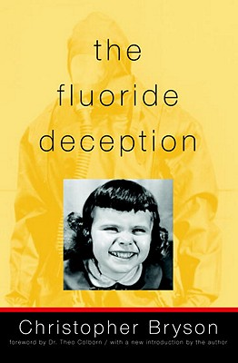 The Fluoride Deception - Bryson, Christopher