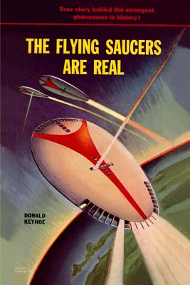 The Flying Saucers Are Real - Keyhoe, Donald