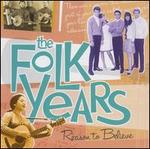 The Folk Years: Reason to Believe - Various Artists