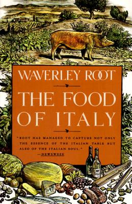 The Food of Italy - Root, Waverly, and Root