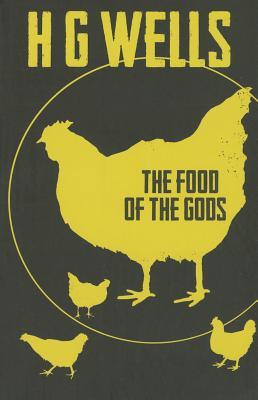 The Food of the Gods - Wells, H.G.