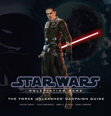 The Force Unleashed Campaign Guide - Hershey, Sterling, and Stephens, Owen K C, and Thompson, Rodney