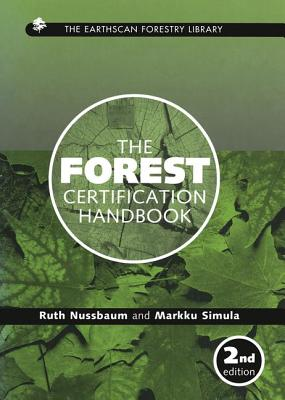 The Forest Certification Handbook - Nussbaum, Ruth, and Simula, Markku