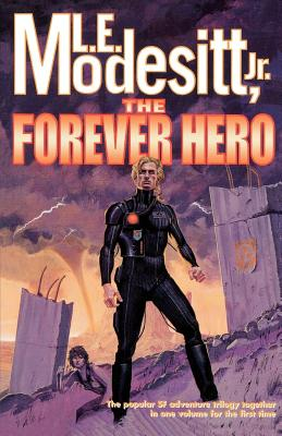 The Forever Hero: Dawn for a Distant Earth, the Silent Warrior, in Endless Twilight - Modesitt, L E