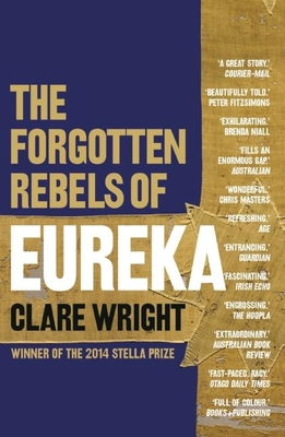 The Forgotten Rebels Of Eureka - Wright, Clare
