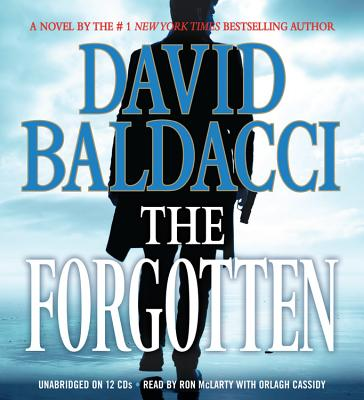 The Forgotten - Baldacci, David, and McLarty, Ron (Read by), and Cassidy, Orlagh (Read by)