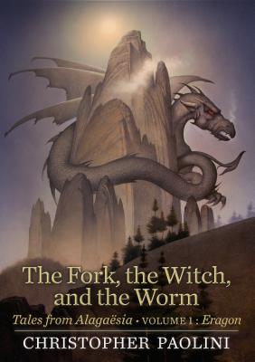 The Fork, the Witch, and the Worm: Tales from Alaga?sia (Volume 1: Eragon)