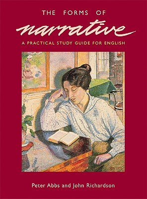 The Forms of Narrative: A Practical Study Guide for English - Richardson, John