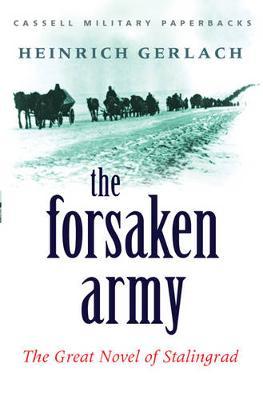 The Forsaken Army: The Great Novel of Stalingrad - Gerlach, Heinrich