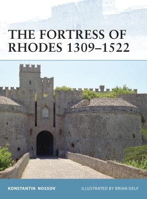 The Fortress of Rhodes 1309-1522 - Nossov, Konstantin