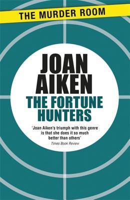The Fortune Hunters - Aiken, Joan