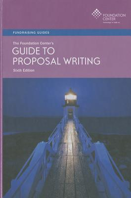 The Foundation Center's Guide to Proposal Writing - Geever, Jane C
