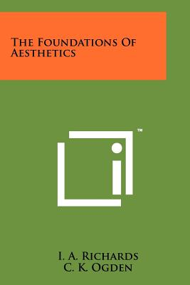 The Foundations of Aesthetics - Richards, I A