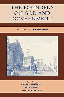 The Founders on God and Government - Dreisbach, Daniel L (Editor)