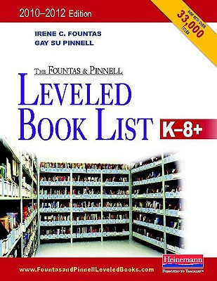 The Fountas and Pinnell Leveled Book List, K-8+ - Fountas, Irene C, and Pinnell, Gay Su