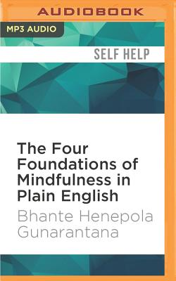 The Four Foundations of Mindfulness in Plain English - Gunarantana, Bhante Henepola