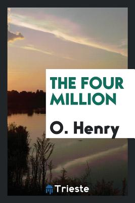 The Four Million - Henry, O