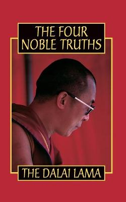 The Four Noble Truths - Dalai Lama, His Holiness