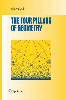 The Four Pillars of Geometry - Stillwell, John