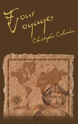 The Four Voyages of Christopher Columbus - Columbus, Christopher