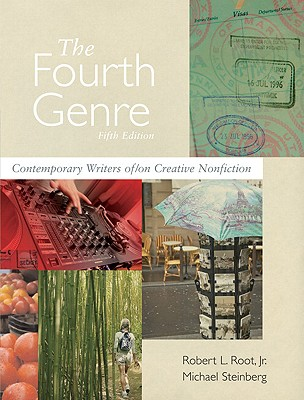 The Fourth Genre: Contemporary Writers Of/On Creative Nonfiction - Root, Robert L, Professor, Jr., B.A., M.A., PH.D., and Steinberg, Michael
