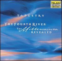 The Fourth River: The Millennium Revealed - Cristi Catt (soprano); Daniela Tosic (alto); Laurie Monahan (mezzo-soprano); Takaaki Masuko (percussion); Tapestry