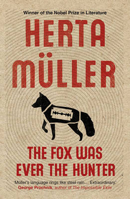 The Fox Was Ever the Hunter - Boehm, Philip (Translated by), and Muller, Herta