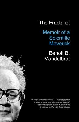 The Fractalist: Memoir of a Scientific Maverick - Mandelbrot, Benoit B
