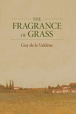 The Fragrance of Grass - De La Valdene, Guy