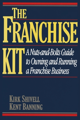 The Franchise Kit - Shivell, Kirk (Preface by)