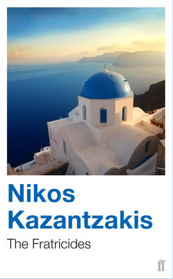 The Fratricides - Kazantzakis, Nikos