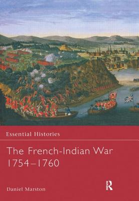 The French-Indian War 1754-1760 - Marston, Daniel