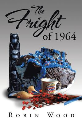 The Fright of 1964 - Wood, Robin