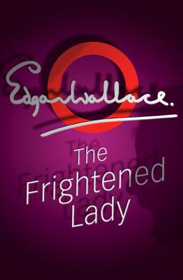 The Frightened Lady - Wallace, Edgar