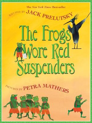 The Frogs Wore Red Suspenders - Prelutsky, Jack