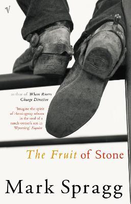 The Fruit of Stone - Spragg, Mark
