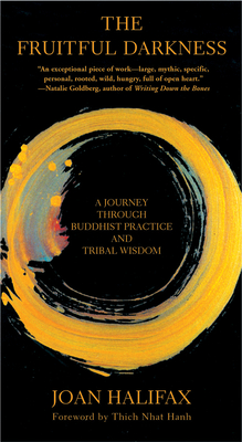The Fruitful Darkness: A Journey Through Buddhist Practice and Tribal Wisdom - Halifax, Joan