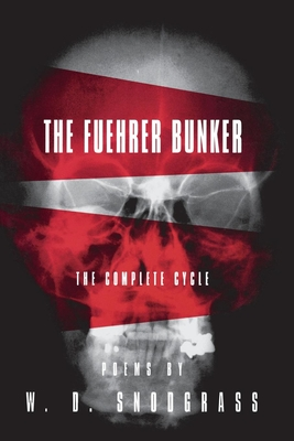 The Fuehrer Bunker: The Complete Cycle - Snodgrass, W D