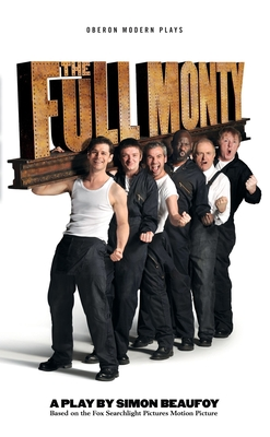 The Full Monty - Beaufoy, Simon