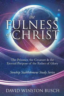 The Fulness of Christ - Busch, David Winston