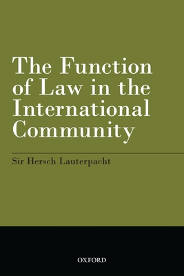 The Function of Law in the International Community - Lauterpacht, Hersch, Sir